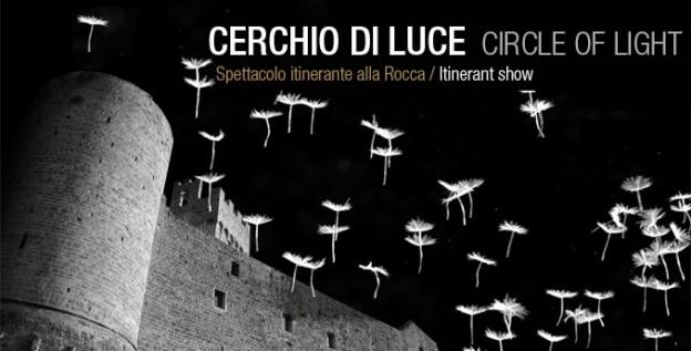 Cerchio di Luce - Spettacolo itinerante alla Rocca di Staggia