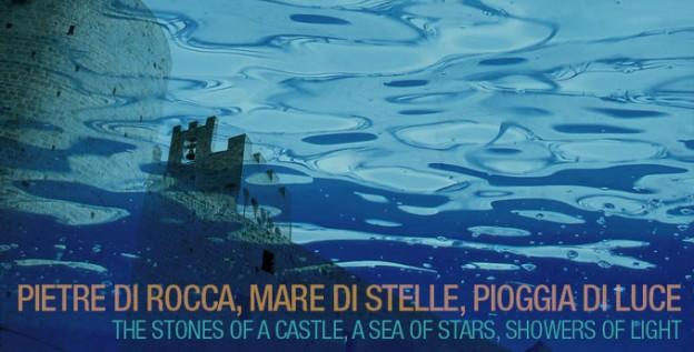 PIETRE DI ROCCA, MARE DI STELLE, PIOGGIA DI LUCE - spettacolo itinerante alla Rocca di Staggia